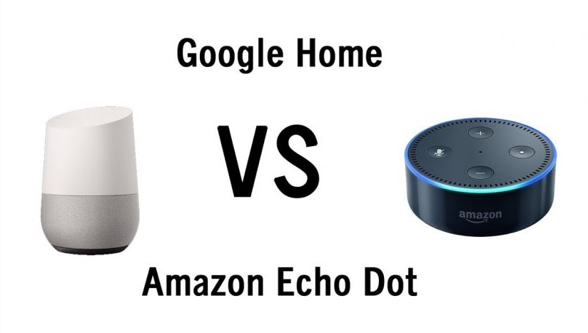 Google Home Vs Amazon Echo Dot
